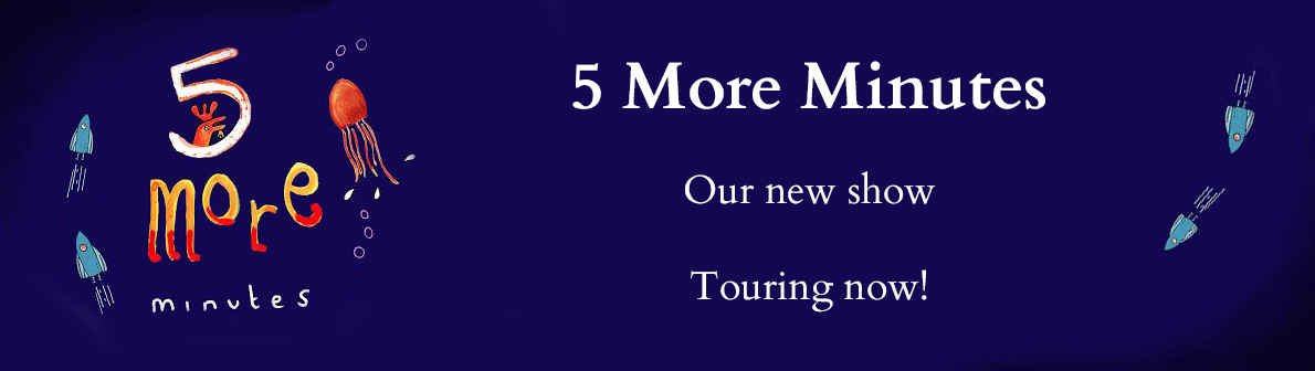 5 More Minutes: Our new show. Touring now!